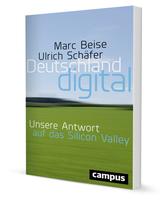 Deutschland digital - Unsere Antwort auf das Silicon Valley