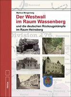 Der Westwall im Raum Wassenberg - eine Doku von M. Morgenweg, Helios-Verlag
