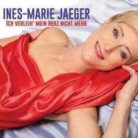 Ines-Marie Jaeger - Ich verleih´ mein Herz nicht mehr