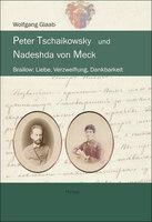Peter Tschaikowsky und Nadeshda von Meck, Doku von Wolfgang Glaab