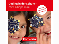 """Coding in der Grundschule: Forschend-entdeckendes Lernen mit """"Calliope mini"""" ab der Grundschule"""