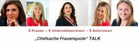 """Chefsache Frauenquote"" TALK in Wien am 24.11"