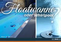 Whirlpool oder Floatwanne? Wellness für zuhause