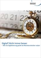 Digital? Nicht immer besser - Mandat-Whitepaper veröffentlicht