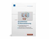 Aktuelles Grundwissen zur CE-Kennzeichnung in der 3. Auflage