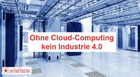 Ohne Cloud-Computing kein Industrie 4.0