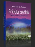 Friedensethik – Robert C. Franz