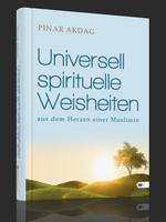 Universell spirituelle Weisheiten aus dem Herzen einer Muslimin – Pinar Akdag