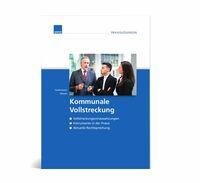 """Fachbuch """"Kommunale Vollstreckung"""" hilft allen Abteilungen in der Kommunalverwaltung"""