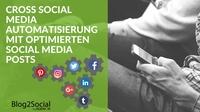 So teilen Sie Blogbeiträge automatisch und individualisiert auf allen Social Media Kanälen