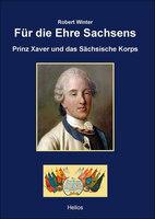 Neu im Helios-Verlag: Doku: Für die Ehre Sachsens von Robert Winter (Pseudonym)