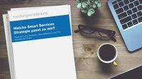 Handlungsempfehlungen zur richtigen Smart Services Strategie
