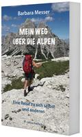 """Buch """"Mein Weg über die Alpen"""" von Barbara Messer ist jetzt da"""