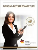 Lehrgang zum/r Dental-Betriebswirt/in für die Zahnarztpraxis
