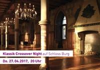 Klassik Crossover Night auf Schloss Burg Solingen