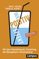 Der Positiv-Effekt - Mit einer Umstellung der Einstellung das Management revolutionieren