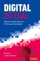 """Buch: """"Digital ist egal: Mensch bleibt Mensch - Führung entscheidet""""."""