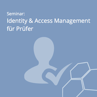 Identity & Access Management aus Sicht des Prüfers