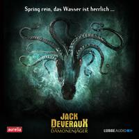 Die Jagdsaison ist eröffnet: Lübbe Audio startet mit Jack Deveraux - Der Dämonenjäger