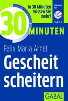 """Felix Maria Arnet - Neuerscheinung """"Gescheit scheitern"""""""