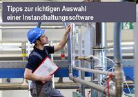 Tipps für die richtige Auswahl Instandhaltungssoftware (Maintenance Software)