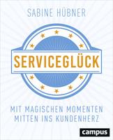 Serviceglück - Mit magischen Momenten mitten ins Kundenherz