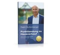 """""""Punktlandung im Hausverkauf"""" - Neues Taschenbuch von Vertriebsexperte Ralph Guttenberger bringt Praxistipps für professionelle Hausverkäufer"""