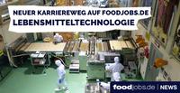 Unter die Lupe genommen - foodjobs.de informiert über den Karriereweg Lebensmitteltechnologie