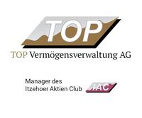 Die TOP Vermögensverwaltung AG und der Itzehoer Aktien Club (IAC) wachsen weiter und suchen Wertpapierberater und Business Analysten