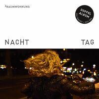 """2raumwohnung """"Nacht und Tag """" neues Doppelalbum"""