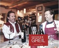 """Hotel """"GREIL"""" kulinarische Topadresse für Weinliebhaber & Feinschmecker"""
