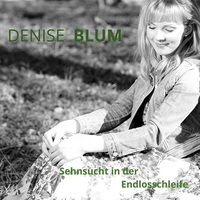 """showimage """"Sehnsucht in der Endlosschleife"""" der Sommerhit von Denise Blum"""