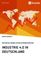 Industrie 4.0. Die digitalisierte Automobilindustrie