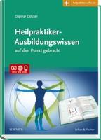 Heilpraktiker-Ausbildungswissen - neues Lehrbuch-Konzept für Heilpraktiker-Anwärter