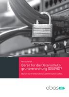 abas bietet Whitepaper zur Datenschutzgrundverordnung