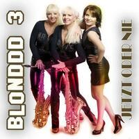 Blonddd 3 greifen musikalisch an – Jetzt oder nie