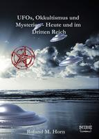 UFOs, Okkultismus und Mysterien - Heute und im Dritten Reich