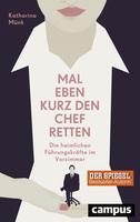 Mit Bestsellerautorin Katharina Münk mal eben kurz den Chef retten