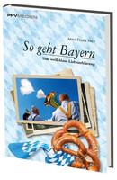 Bayern als Urlaubsziel boomt weiter
