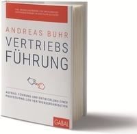 """""""Vertriebsführung"""": Neues Standardwerk von Andreas Buhr erscheint bei Gabal"""