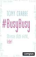 #BusyBusy – Stresse dich nicht, lebe!