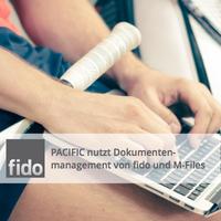 Pacific entscheidet sich für moderne DMS-Lösung von fido und M-Files