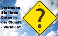 Vertrauen Sie Ihren Daten in der Cloud? LIVE-Webinar Freitag 15.09. um 11:00 Uhr