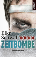 Tickende Zeitbombe - neuer Saarland-Krimi von Elke Schwab