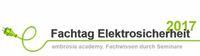 Fachtag Elektrosicherheit 2017
