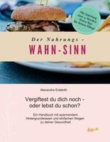 Der Nahrungs-WAHN-SINN