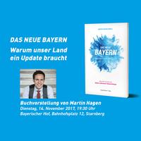 """Buchvorstellung """"Das neue Bayern"""" von Martin Hagen"""