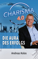 """""""Charisma 4.0"""": Buch-Neuerscheinung entschlüsselt die Geheimnisse des Mythos"""