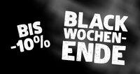 BLACK WOCHENENDE - Jetzt bis zu 10% Rabatt sichern!