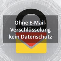 E-Mail-Verschlüsselung gehört zur DSGVO